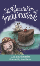 The Caretaker of the Imagination by Z.R. Southcombe